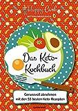 Happy Carb: Das Keto-Kochbuch: Genussvoll abnehmen mit den 55 besten Keto-Rezepten