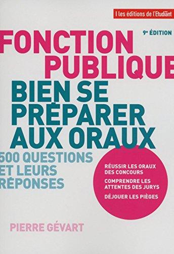 Fonction publique, bien se préparer aux oraux 9e édition