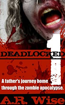 Deadlocked 1 (Deadlocked Series) by [Wise, A.R.]