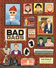 Wes Anderson Collection: Bad Dads: Art Inspired by the Films of Wes Anderson