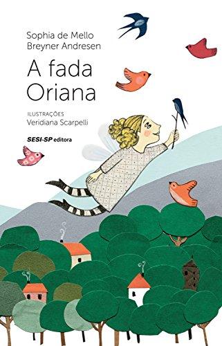 A fada Oriana (Quem lê Sabe Por quê) (Portuguese Edition) por Sophia Mello Breyner de Andresen