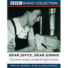 Dear Joyce, Dear Ginnie: The Letters of Joyce Grenfell and Virginia Graham (BBC Radio Collection)