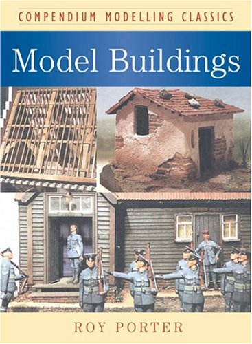 Art of Making Model Buildings (Compendium Modelling Classics)