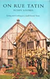Cover of: On Rue Tatin: The Simple Pleasures of Life in a Small French Town (Roman) | Susan Loomis