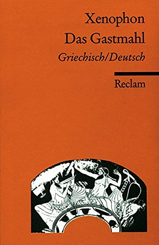Das Gastmahl: Griech. /Dt. (Reclams Universal-Bibliothek)
