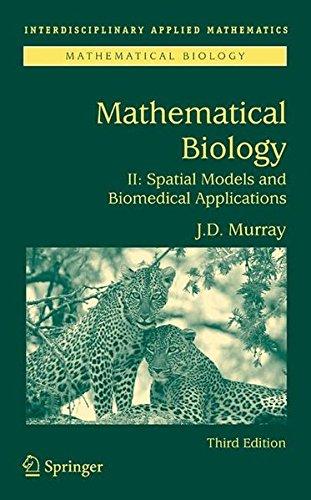 Mathematical Biology II: Spatial Models and Biomedical Applications: v. 2 (Interdisciplinary Applied Mathematics)
