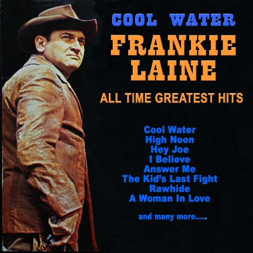 Im Rider Song Download: Cool Water: Frankie Laine All Time Greatest Hits Von