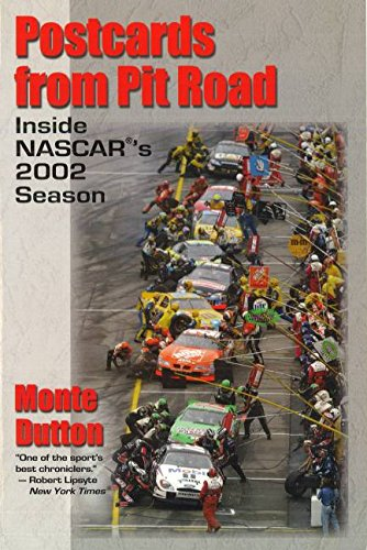 Postcards from Pit Road: Inside NASCAR's 2002 Season por Monte Dutton