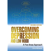 Overcoming Depression and Low Mood, Second Edition: A Five Areas Approach
