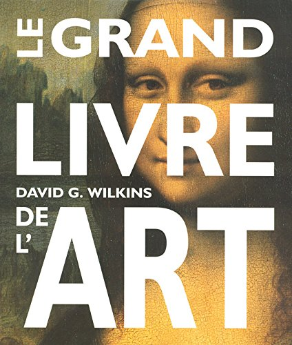 GRAND LIVRE DE L ART par DAVID G. WILKINS, LAIN ZACZEC