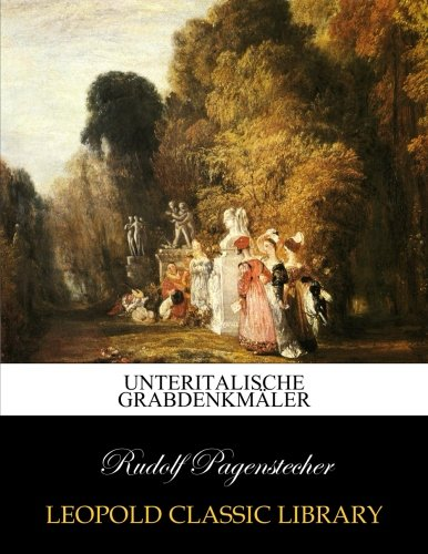 Unteritalische Grabdenkmäler por Rudolf Pagenstecher