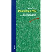Deutschland 1920: Eine Reise von Portugal nach Berlin und Mecklenburg