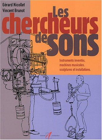 CHERCHEURS DE SONS (INSTRU INVENT MACHI MUSI)