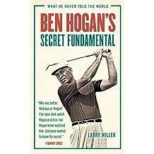 Ben Hogan's Secret Fundamental: What He Never Told the World (English Edition)