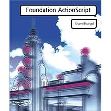 Foundation Actionscript (Foundation S.)