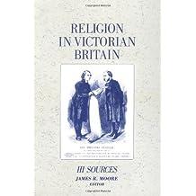 Religion in Victorian Britain: Sources