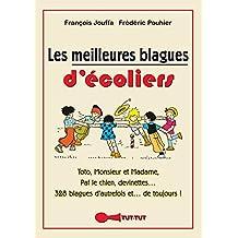 Les meilleures blagues d'écoliers: Toto, Monsieur et Madame, Paf le chien, Blondes, Belges... 328 blagues d'autrefois... et de toujours !