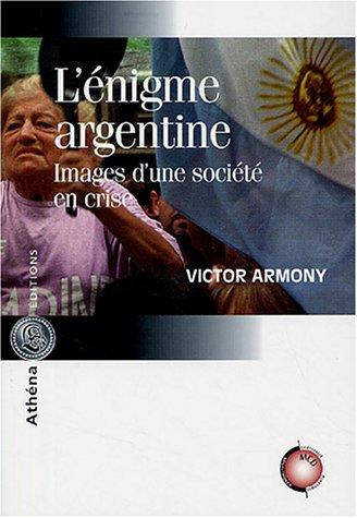 L'énigme argentine : Images d'une société en crise