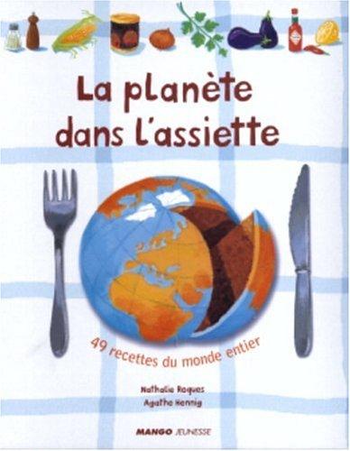 La planète dans l'assiette par Nathalie Roques, Agathe Hennig