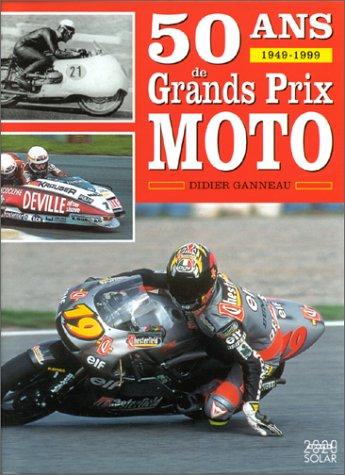 50 ans de grands prix moto : 1949-1999