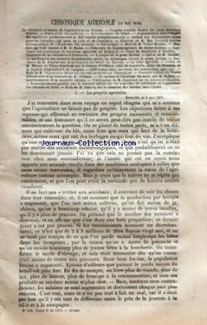 JOURNAL DE L'AGRICULTURE [No 526] du 10/05/1879 - CHRONIQUE AGRICOLE - LA VERITABLE SITUATION DE LÔÇÖAGRICULTURE EN FRANCE - PROGRES REALISES DURANT LES VINGT DERNIERES ANNEES - DIMINUTION DES JACHERES - ACCROISSEMENT DU BETAIL - AUGMENTATION DANS LÔÇÖEMPLOI DES MACHINES PERFECTIONNES ET DES ENGRAIS COMPLEMENTAIRES - RELEVE DES DECLARATIONS FAITES POUR LES CONCOURS REGIONAUX DE LILLE ET DE CHAMBERY - ELECTION DE M MAC CORMICK COMME CORRESPONDANT DE LÔÇÖACADEMIE DES SCIENCES - NECROLOGIE - MOR par Collectif