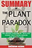 #10: Summary of the Plant Paradox: The Hidden Dangers in Healthy Foods That Cause Disease and Weight Gain