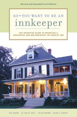 Bell Country Inn (So - You Want to Be an Innkeeper: The Definitive Guide to Operating a Successful Bed and Breakfast or Country Inn)