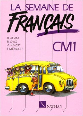 La Semaine de Franais : Lecture et activits de Franais, CM1