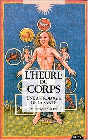 L'Heure du corps : Une astrologie de la sant