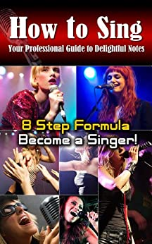 How to sing:Your professional guide to delightful notes,8 Step Formula to become a Singer! (English Edition) par [Manning, Seth, Riggs, Brett]