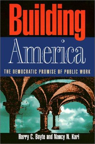 Building America: Democratic Promise of Public Work