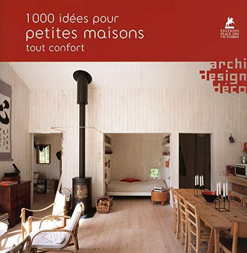 1000 idées pour petites maisons tout confort par Collectif