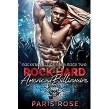 Rock Hard American Billionaire: A Billionaire Rockstar Romance (Rockstar Billionaires Book 2) (English Edition)