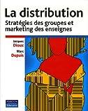 La Distribution - Stratégie des groupes et marketing des enseignes