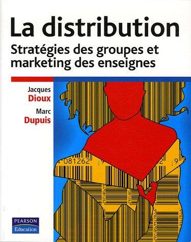 La Distribution: Stratégie des groupes et marketing des enseignes