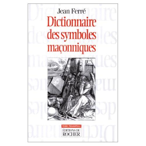 Le dictionnaire des symboles maçonniques