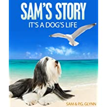 SAM'S STORY: It's A Dog's Life (English Edition)