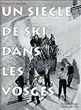Un siècle de ski dans les Vosges