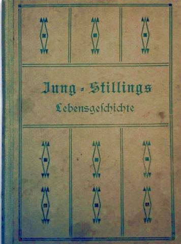 Jung-Stillings Lebensgeschichte von ihm selbst erzählt. Neu bearbeitet von einem seiner Ururenkel. Mit 8 Bildern auf Kunstdruck-Papier