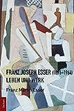 Franz Joseph Esser (1891–1964): Leben und Werk