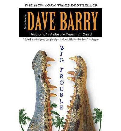 [Big Trouble] [by: Dave Barry] PDF Download
