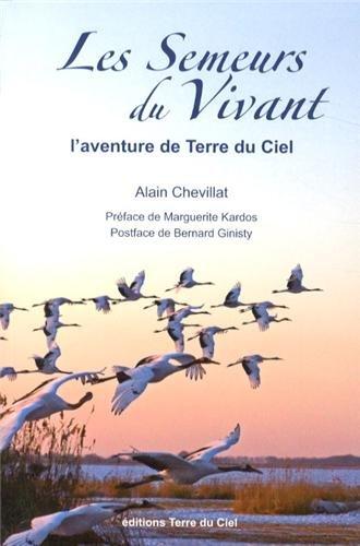 Les semeurs du vivant : L'aventure de Terre du Ciel par Alain Chevillat