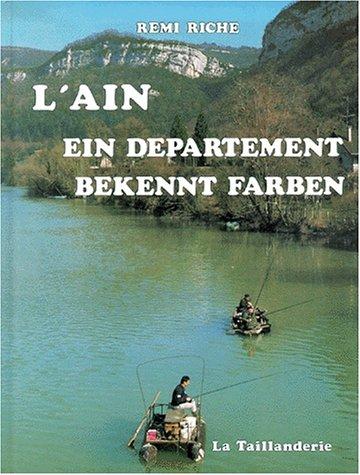 L'Ain. Ein departement bekennt farben