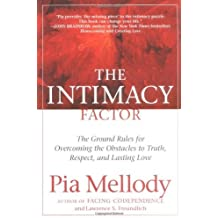 Intimacy Factor: The Ground Rules for Overcoming the Obstacles to Truth, Respect, and Lasting Love by Pia Mellody (1-Jun-2003) Paperback