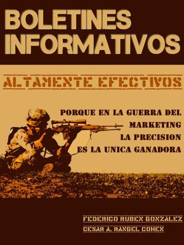 Boletines informativos altamente efectivos: Aprenda a crear campañas de correo electronico inolvidables. por Cesar A. Rangel Cohen