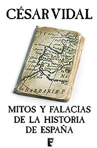 Mitos y falacias de la Historia de España par César Vidal
