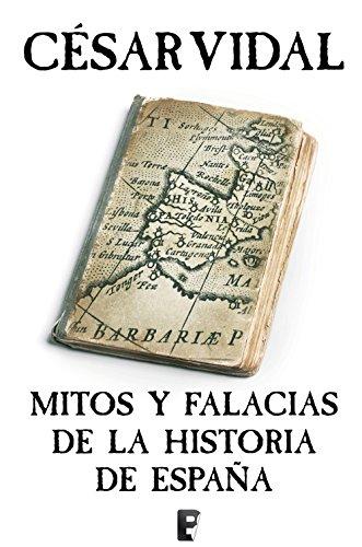 Mitos y falacias de la Historia de España de César Vidal