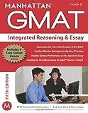 Manhattan Prep Integrated Reasoning & Essay GMAT Strategy Guide