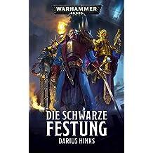 Die Schwarze Festung (Warhammer 40,000) (German Edition)