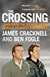 The Crossing: Conquering the Atlantic in the World's Toughest Rowing Race (English Edition)